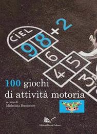 98 + 2: 100 giochi di attività motoria - copertina