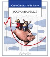 Economia felice. Educare i bambini a uno stile di vita consapevole - Librerie.coop