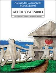 Affidi sostenibili. Nuovi percorsi e modelli di accoglienza familiare - copertina