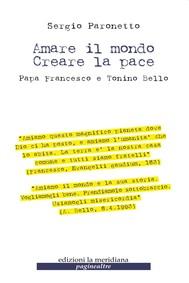 Amare il mondo Creare la pace.  Papa Francesco e Tonino Bello - copertina