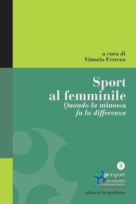 Sport al femminile. Quando la mimosa fa la differenza - Librerie.coop