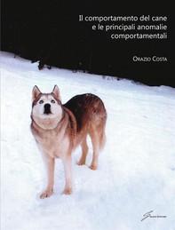 Il comportamento del cane e le principali anomalie comportamentali - Librerie.coop