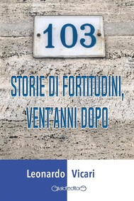 103 storie di fortitudini, vent'anni dopo - copertina