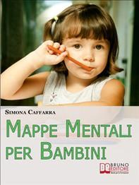 Mappe Mentali per Bambini. Consigli e Strategie per Insegnare ai Bambini Coinvolgendoli in Modo Attivo. (Ebook Italiano - Antepr - Librerie.coop