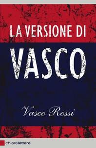La versione di Vasco - Librerie.coop