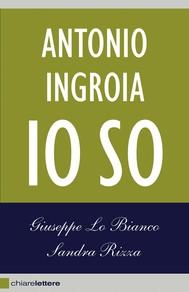 Antonio Ingroia. Io so - copertina
