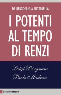 I potenti al tempo di Renzi - Librerie.coop