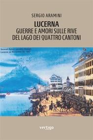 Lucerna Guerre e amori sulle rive del Lago dei Quattro Cantoni - copertina