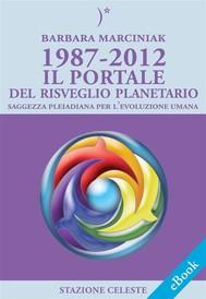 1987-2012 – Il Portale del Risveglio Planetario - Saggezza dalle Pleiadi per l'evoluzione Umana - copertina