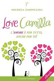 Love Camilla - L'amore è per tutti, anche per te! - copertina