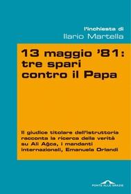 13 maggio 81: tre spari contro il Papa - copertina