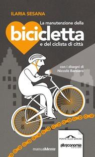 La manutenzione della bicicletta e del ciclista di città - copertina