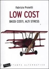 Low cost. Bassi costi, alti stress - copertina