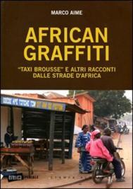 African graffiti. «Taxi brousse» e altri racconti dalle strade d'Africa - copertina