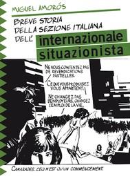 Breve storia della sezione italiana dell'Internazionale Situazionista - copertina