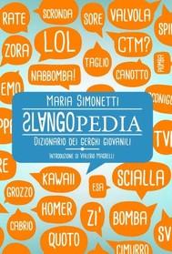 SLANGOPEDIA. Dizionario dei gerghi giovanili - copertina