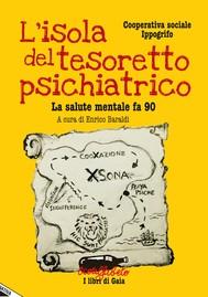 L'ISOLA DEL TESORETTO PSICHIATRICO - La salute mentale fa 90 - copertina