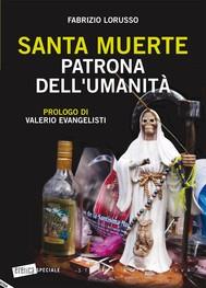 Santa Muerte. Patrona dell'umanità - copertina