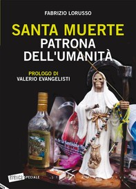 Santa Muerte. Patrona dell'umanità - Librerie.coop