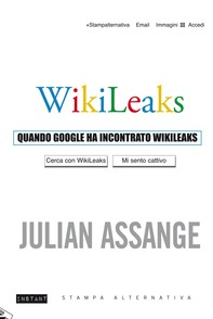 QUANDO GOOGLE HA INCONTRATO WIKILEAKS - Librerie.coop