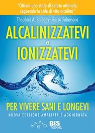 Alcalinizzatevi e Ionizzatevi  - copertina