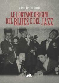 Le lontane origini del blues e del jazz - Librerie.coop