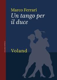 Un tango per il duce - Librerie.coop