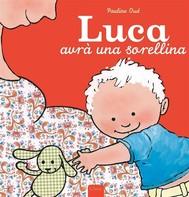 Luca avrà una sorellina - copertina