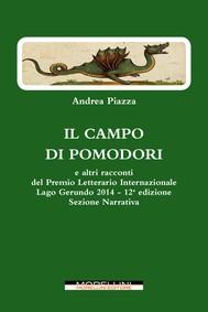 Il campo di pomodori (e altri racconti: Biglietto di sola andata - Partita con la vita - Rosablu - E se...) - copertina