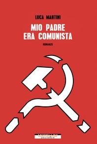 Mio padre era comunista - Librerie.coop
