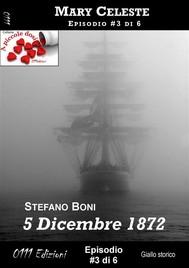 5 Dicembre 1872 - Mary Celeste ep. #3 - copertina