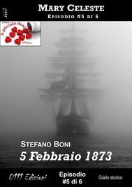 5 Febbraio 1873 - Mary Celeste ep. #5 - copertina