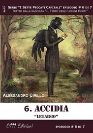 Accidia. Letargo - Serie I Sette Peccati Capitali ep. 6 - copertina