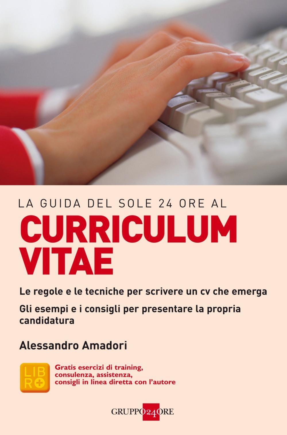 La Guida Del Sole 24 Ore Al Curriculum Vitae Alessandro Amadori