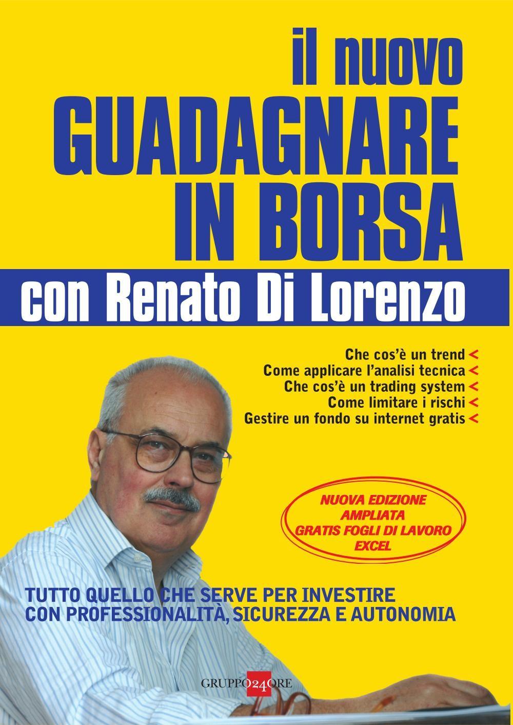 f4cd859507 Il nuovo come guadagnare in borsa con Renato Di Lorenzo, Renato Di ...
