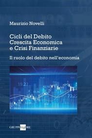 Cicli del Debito, Crescita Economica e Crisi Finanziarie - copertina
