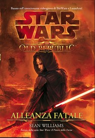 Star Wars The Old Republic Alleanza Fatale - copertina