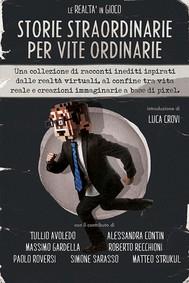Le Realtà in gioco - Storie Straordinarie per Vite Ordinarie - copertina