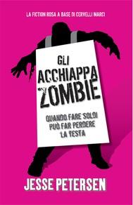 Gli Acchiappazombie - Finché Zombie non ci separi 2 - copertina