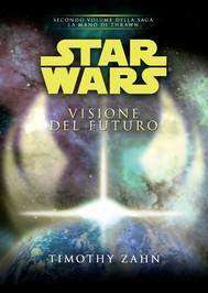 Star Wars - La Mano di Thrawn - Visione del futuro - copertina