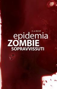 Epidemia Zombie - 3 - Sopravvissuti - copertina