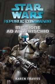 Star Wars - Republic Commando - Missione ad alto rischio - copertina
