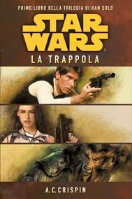 Star Wars - La Trilogia di Han Solo 1 - La Trappola - copertina