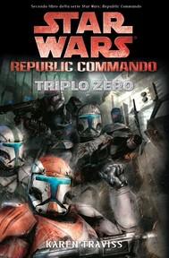 Star Wars - Republic Commando - Triplo Zero - copertina
