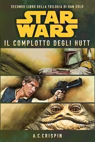 Star Wars - La Trilogia di Han Solo 2 - Il Complotto degli Hutt - copertina