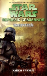 Star Wars Republic Commando - Identità - copertina