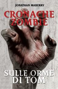 Cronache Zombie 3 - Sulle orme di Tom - copertina