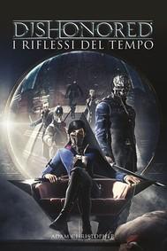 Dishonored - I riflessi del tempo - copertina