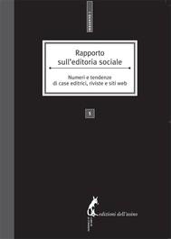 Rapporto sull'editoria sociale. Numeri e tendenze di case editrici, riviste e siti web - copertina