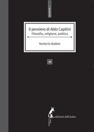 Il pensiero di Aldo Capitini. Filosofia, religione, politica - copertina